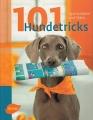 101 Hundetricks: Verblüffende Tricks - verblüffend einfach!