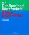 Der Sportbootführerschein - Binnen: Segel + Motor