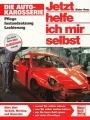 Die Auto-Karosserie: Pflege - Instandsetzung - Lackierung