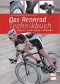 Das Rennrad Technikbuch: Material - Technik - Wartung - Einstellung