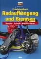 Praxishandbuch Radaufhängung & Bremsen: Theorie Technik Modifikationen