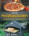 Holzbackofen: Aufbau - Praxis - Rezepte