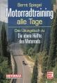 Motorradtraining alle Tage - Das Übungsbuch