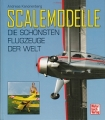 Scalemodelle - Die schönsten Flugzeuge der Welt