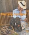 The Lazy Gardener - Wie man sein Glück im Garten findet