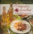 Aromaküche - Kochen mit ätherischen Ölen