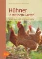 Hühner in meinem Garten - Alles über Haltung und Ställe