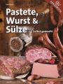 Pastete, Wurst & Sülze selbstgemacht