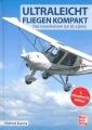 Ultraleichtfliegen kompakt - Das Grundwissen zur UL-Lizenz