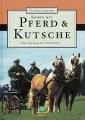 Fahren mit Pferd & Kutsche - Eine Anleitung für Freizeitfahrer