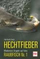 Hechtfieber - Modernes Angeln auf den Raubfisch Nr. 1