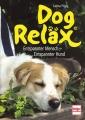 Dog Reläx: Entspannter Mensch - Entspannter Hund