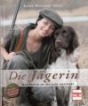 Die Jägerin - Was Frauen an der Jagd fasziniert