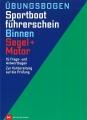 Übungsbogen Sportbootführerschein Binnen Segel + Motor