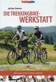 Die Trekkingbike-Werkstatt: Einstellung - Pflege - Wartung - Reparatur