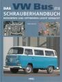 Das VW-Bus (T2) Schrauberhandbuch - Reparieren und Optimieren ...