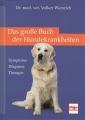 Das große Buch der Hundekrankheiten: Symptome - Diganose - Therapie