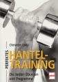 Perfektes Hanteltraining - Die besten Übungen und Programme