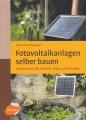 Fotovoltaikanlagen selber bauen - Solarstrom für Garten, Haus & Hobby