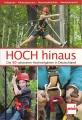 Hoch hinaus - die 50 schönsten Hochseilgärten in Deutschland