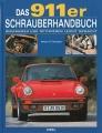 Das 911er Schrauberhandbuch - Reparieren und Optimieren leicht gemacht