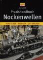 Praxishandbuch Nockenwellen: Verstehen - Pflegen - Optimieren